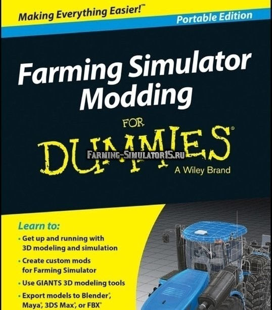 Руководство Создание модов для чайников Modding For Dummies Farming Simulator 2015