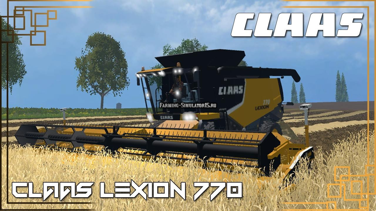Мод комбайн Claas lexion 770 / 770 terra trac v 1.0 Farming Simulator 2015