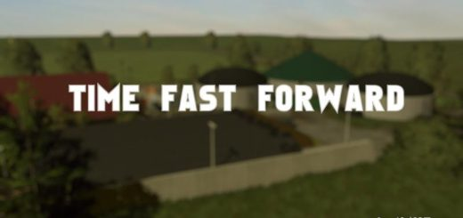 Мод FS17 TIME FAST FORWARD V1.0 Farming Simulator 17