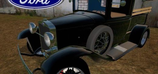 Мод грузовичек Ford Model A Truck 1930 v1.0 Farming Simulator 2017